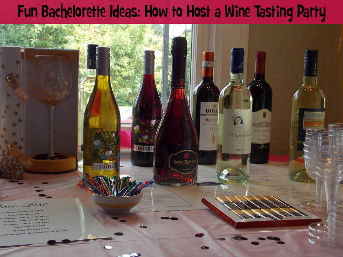 Fun Bachelorette Ideas: How to Host a Wine Tasting Party